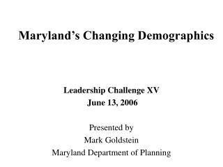 Maryland s Changing Demographics