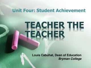 Unit Four: Student Achievement