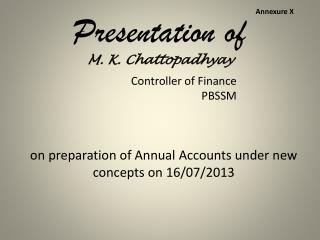 Presentation of  M. K.  Chattopadhyay