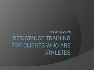 Resistance Training for Clients Who Are Athletes