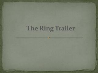 The Ring Trailer