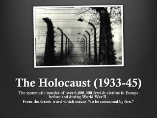 The Holocaust (1933-45)