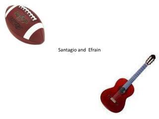 Santagio  and  Efrain
