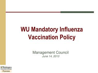 WU Mandatory Influenza Vaccination Policy