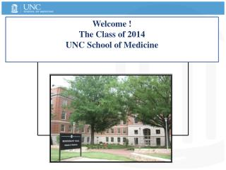 Welcome  The Class of 2014 UNC School of Medicine