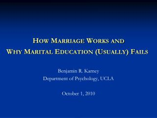 How Marriage Works and  Why Marital Education (Usually) Fails