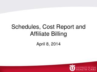 Schedules, Cost Report and Affiliate Billing