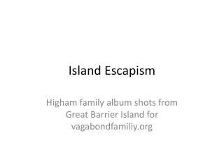 Island Escapism