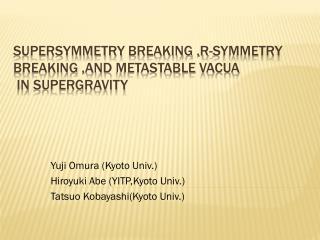Supersymmetry  breaking ,R-symmetry breaking ,and  metastable vacua  in  supergravity