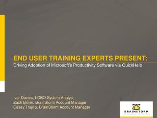 End User Training Experts PRESENT: