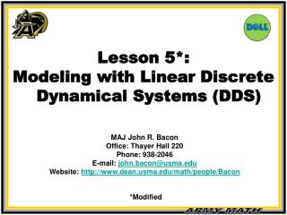 Lesson 5*:  Modeling with Linear Discrete Dynamical Systems (DDS)