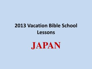 2013 Vacation Bible School Lessons