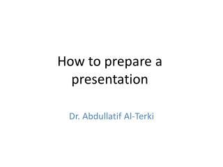 How to prepare a presentation