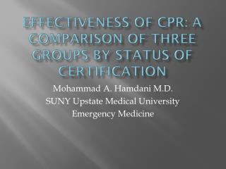 Effectiveness of CPR: A Comparison Of Three Groups By Status of Certification