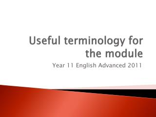 Useful terminology for the module