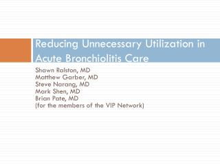 Reducing Unnecessary Utilization in Acute  Bronchiolitis  Care