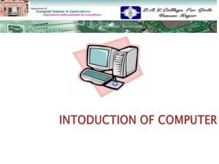 INTODUCTION OF COMPUTER