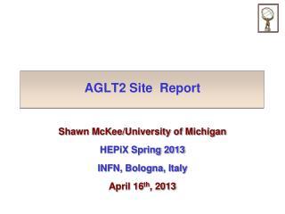 AGLT2 Site  Report