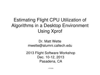 Estimating Flight CPU Utilization of Algorithms in a Desktop Environment  Using  Xprof