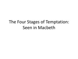 The Four Stages of Temptation: Seen in Macbeth