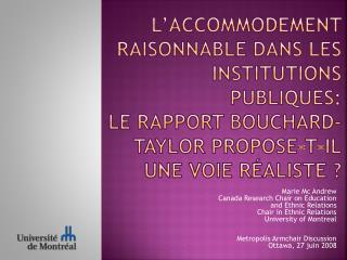 L ACCOMMODEMENT RAISONNABLE DANS LES INSTITUTIONS PUBLIQUES: LE RAPPORT BOUCHARD-TAYLOR PROPOSE-T-IL UNE VOIE R ALISTE