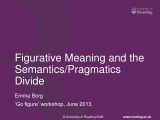 Figurative Meaning and the Semantics/Pragmatics Divide