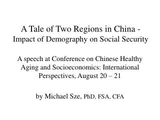 A Tale of Two Regions in China -  Impact of Demography on Social Security