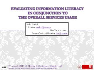 Evaluating Information Literacy  in  conjunction to the overall services usage