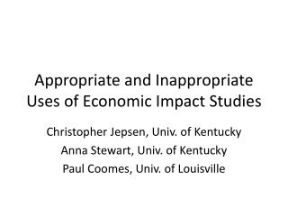 Appropriate and Inappropriate Uses of Economic Impact Studies