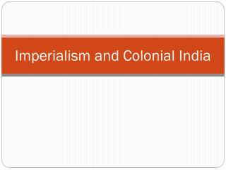 Imperialism and Colonial India