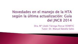 Novedades en el manejo de la HTA según la última actualización: Guía del JNC8 2014