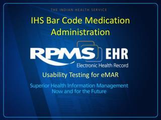 IHS Bar Code Medication Administration