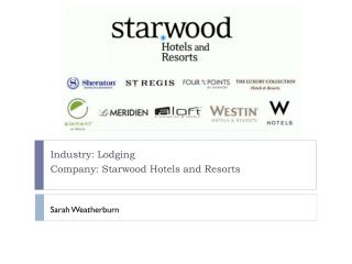 Industry: Lodging Company: Starwood Hotels and Resorts