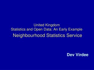 United  Kingdom Statistics and Open Data: An Early Example Neighbourhood  Statistics Service