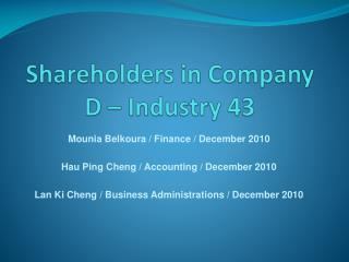 Shareholders in Company D � Industry 43