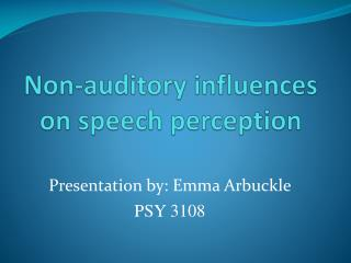 Non-auditory influences on speech perception