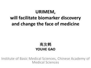 URIMEM,  will facilitate biomarker discovery and change the face of medicine