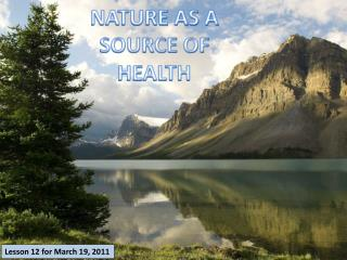 NATURE AS A SOURCE OF HEALTH