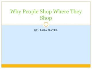 Why People Shop Where They Shop