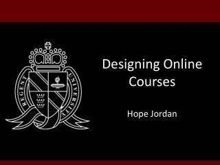 Designing Online Courses Hope Jordan