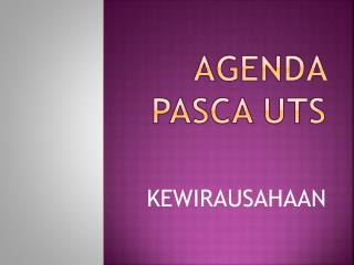 AGENDA PASCA UTS