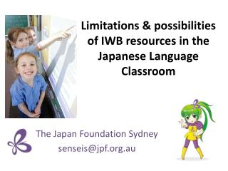 Limitations & possibilities of IWB resources in the Japanese Language  Classroom