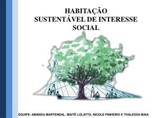 HABITAÇÃO SUSTENTÁVEL DE INTERESSE SOCIAL
