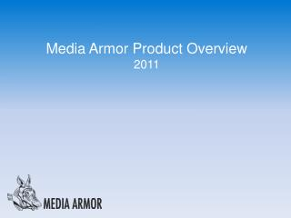 Media Armor Product Overview 2011