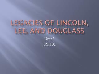 Legacies  of Lincoln, Lee, and Douglass