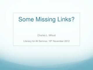 Some Missing Links?