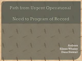 Path from Urgent Operational  Need to Program of Record