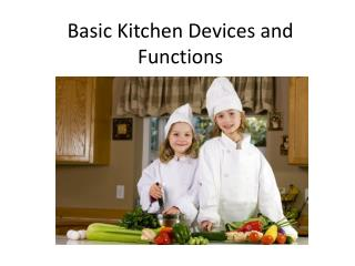 Basic Kitchen Devices and Functions