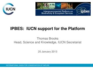 IPBES:  IUCN  support  for the  Platform Thomas Brooks