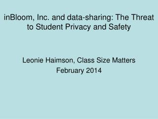 inBloom , Inc . and data-sharing:  The Threat to Student Privacy and Safety